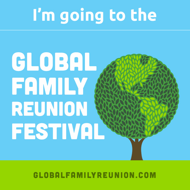 An event like no other! Global Family Reunion!